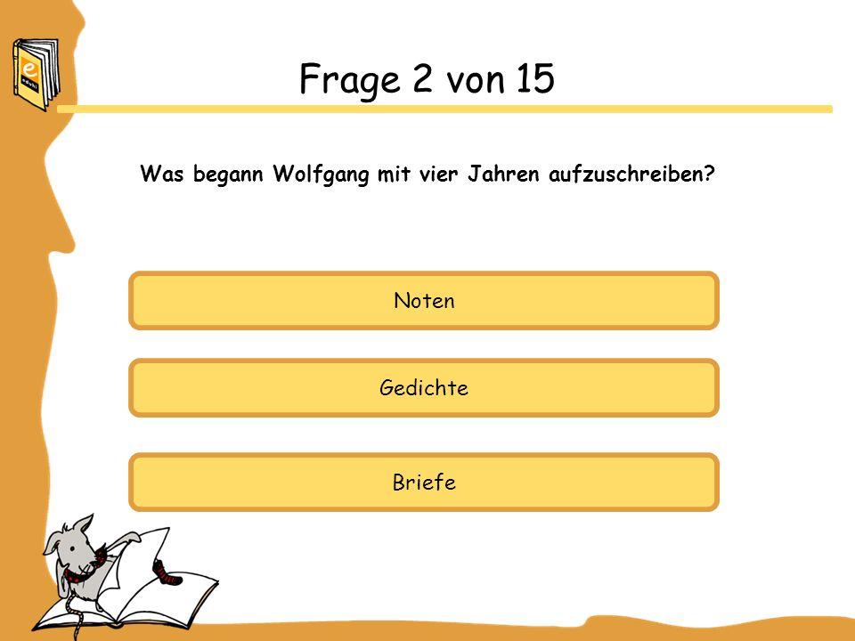 Was begann Wolfgang mit vier Jahren aufzuschreiben
