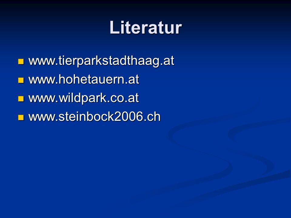 Literatur www.tierparkstadthaag.at www.hohetauern.at