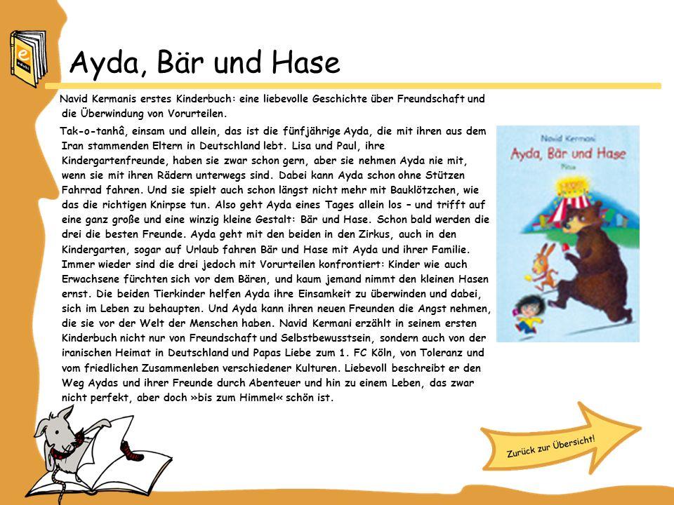Ayda, Bär und HaseNavid Kermanis erstes Kinderbuch: eine liebevolle Geschichte über Freundschaft und die Überwindung von Vorurteilen.
