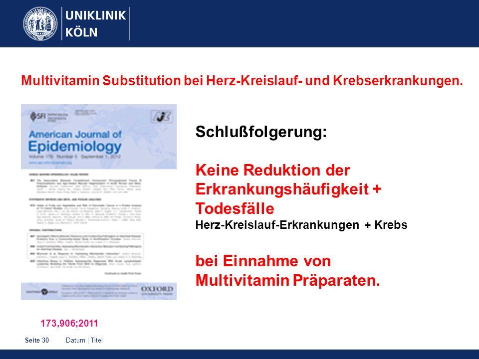 Multivitamin Substitution bei Herz-Kreislauf- und Krebserkrankungen.