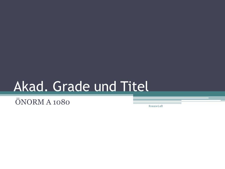 Akad. Grade und Titel ÖNORM A 1080 Ronnie Luft
