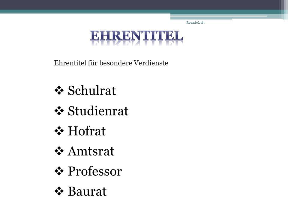 Ehrentitel Schulrat Studienrat Hofrat Amtsrat Professor Baurat