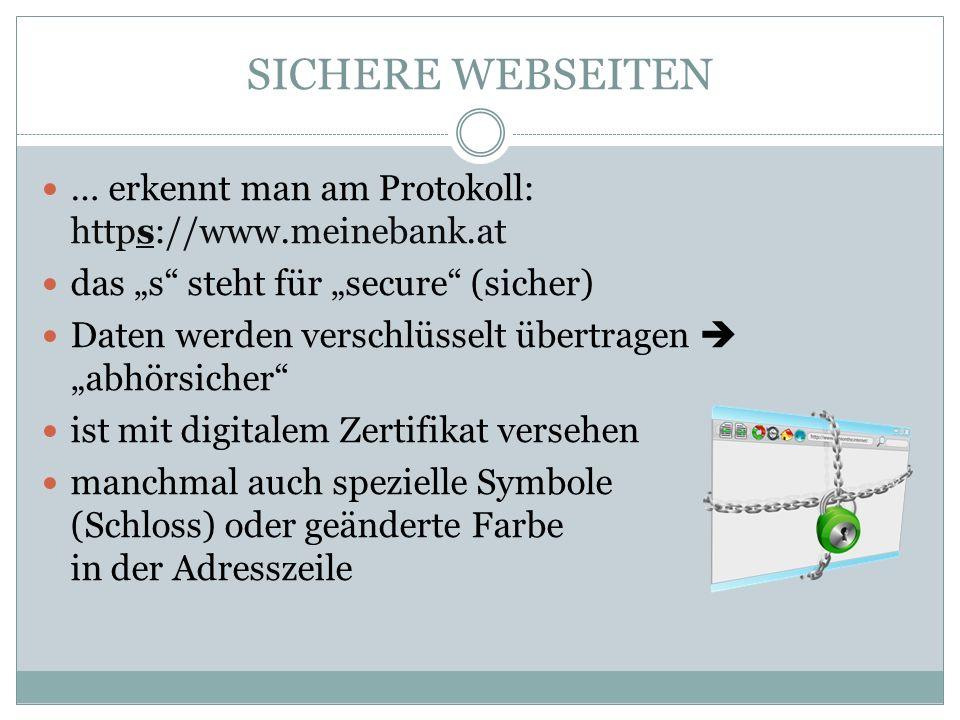 SICHERE WEBSEITEN … erkennt man am Protokoll: https://www.meinebank.at