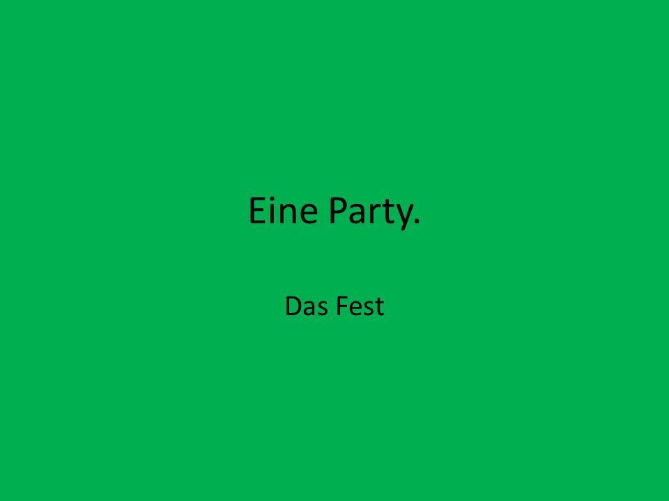 Eine Party. Das Fest