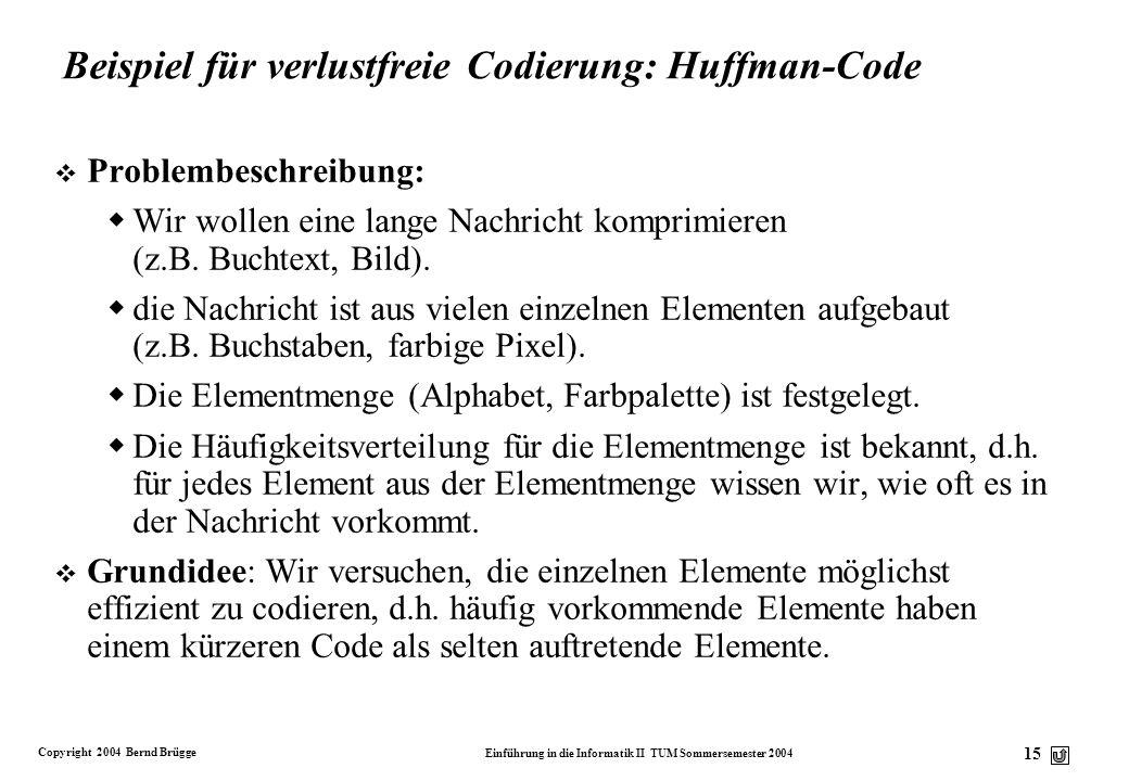 Beispiel für verlustfreie Codierung: Huffman-Code