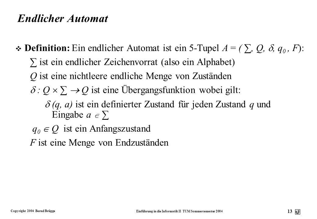 Endlicher Automat Definition: Ein endlicher Automat ist ein 5-Tupel A = ( ∑, Q, , q0 , F): ∑ ist ein endlicher Zeichenvorrat (also ein Alphabet)