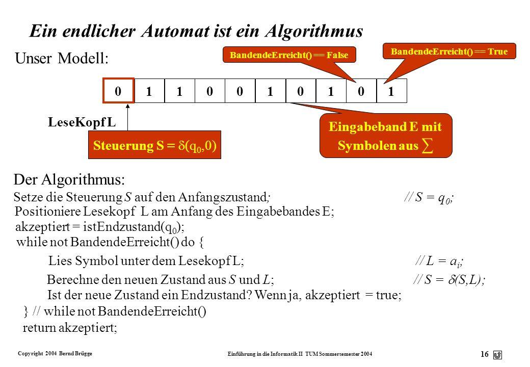 Ein endlicher Automat ist ein Algorithmus