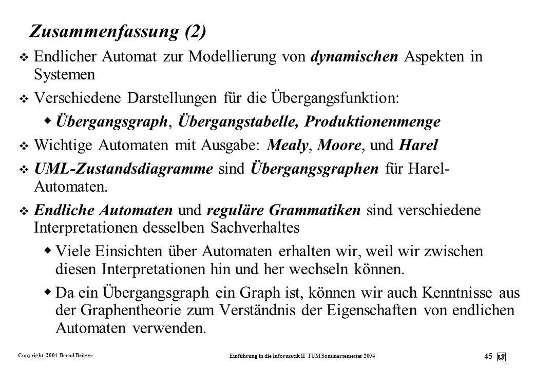 Zusammenfassung (2) Endlicher Automat zur Modellierung von dynamischen Aspekten in Systemen. Verschiedene Darstellungen für die Übergangsfunktion: