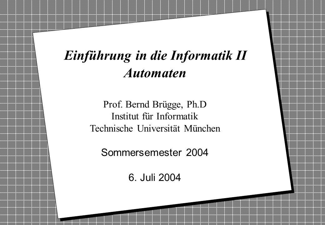 Einführung in die Informatik II Automaten