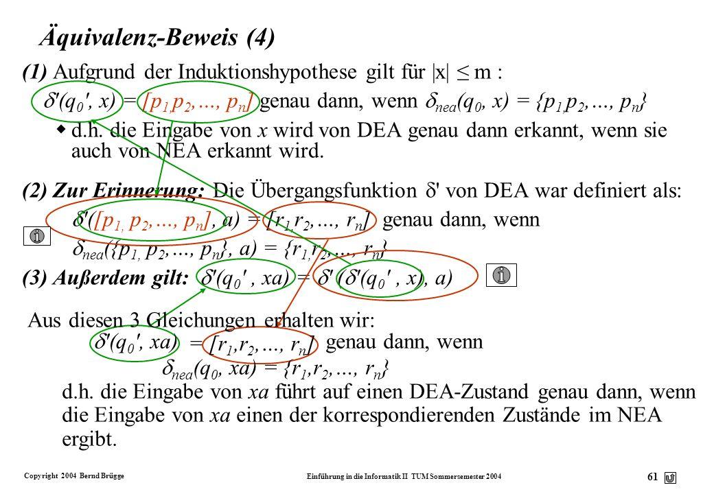 Äquivalenz-Beweis (4) (1) Aufgrund der Induktionshypothese gilt für |x| ≤ m :