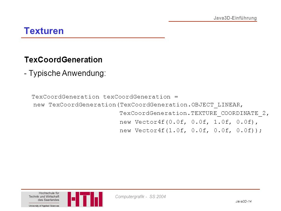 Texturen TexCoordGeneration - Typische Anwendung:
