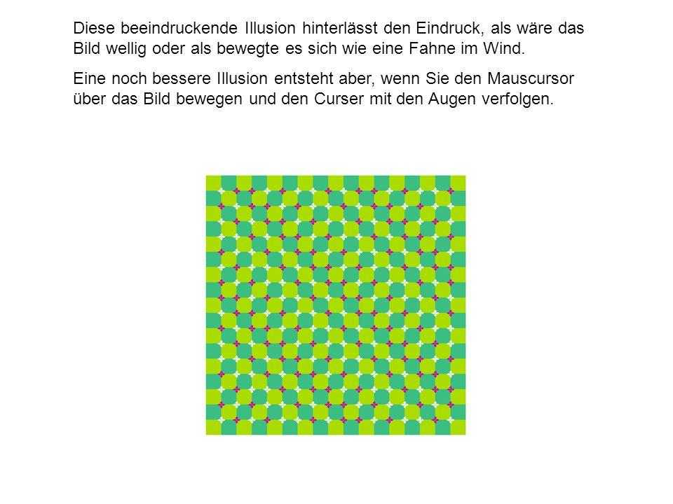 Diese beeindruckende Illusion hinterlässt den Eindruck, als wäre das Bild wellig oder als bewegte es sich wie eine Fahne im Wind.
