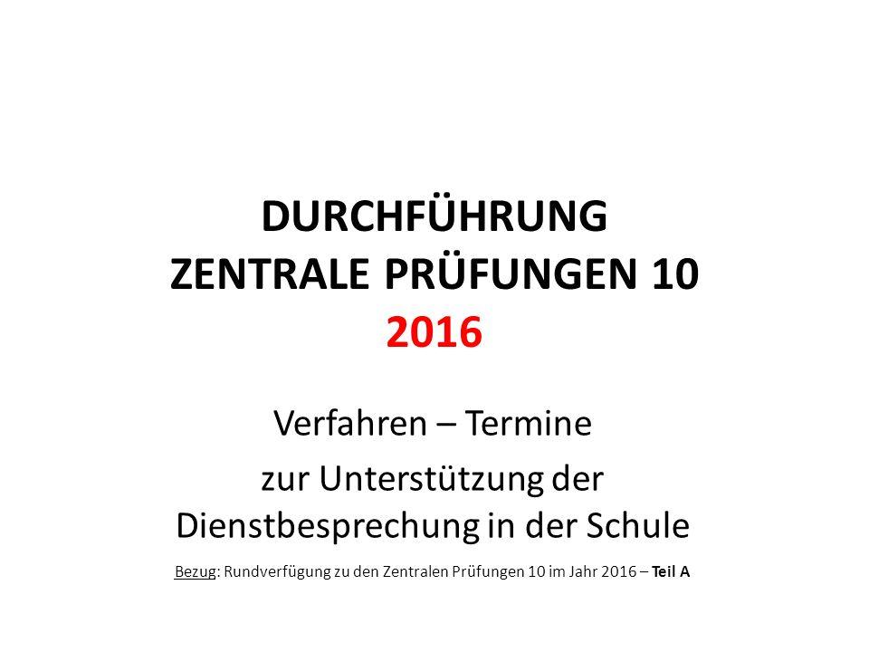 DURCHFÜHRUNG ZENTRALE PRÜFUNGEN 10 2016