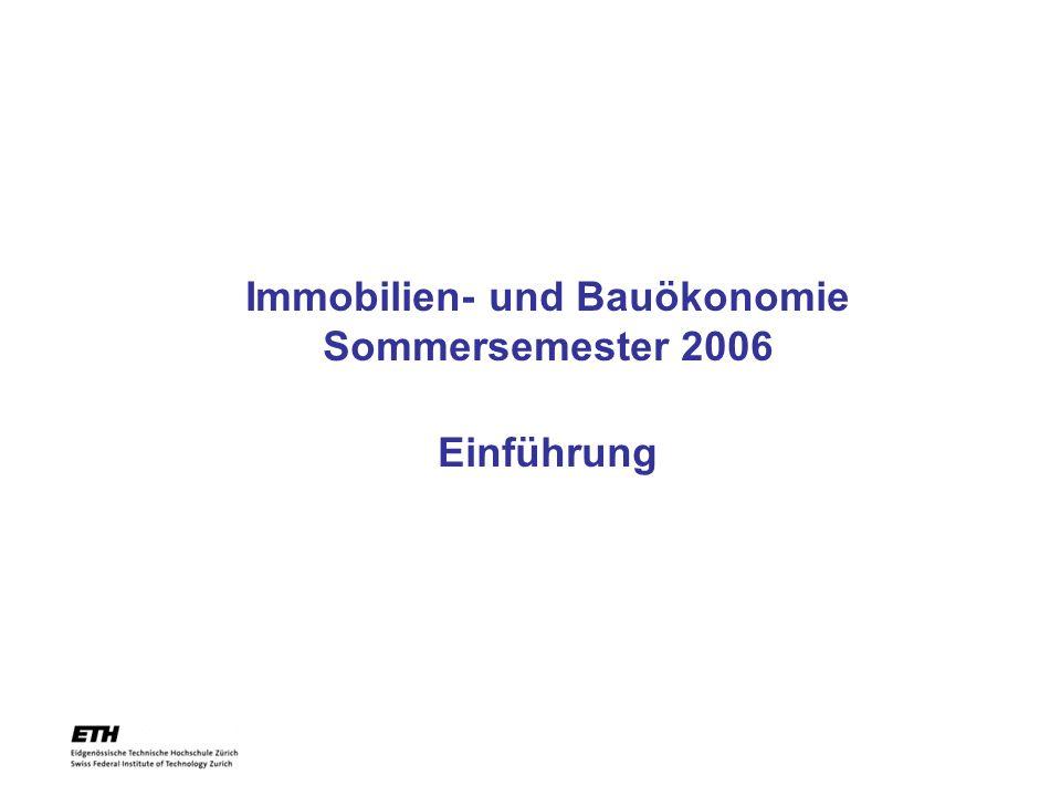 Immobilien- und Bauökonomie Sommersemester 2006 Einführung