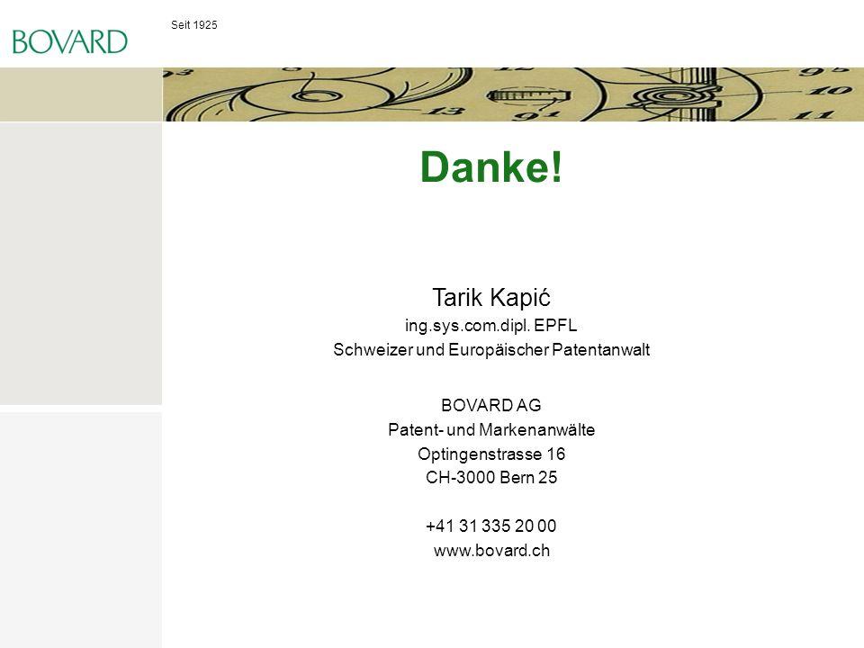 Danke! Tarik Kapić ing.sys.com.dipl. EPFL