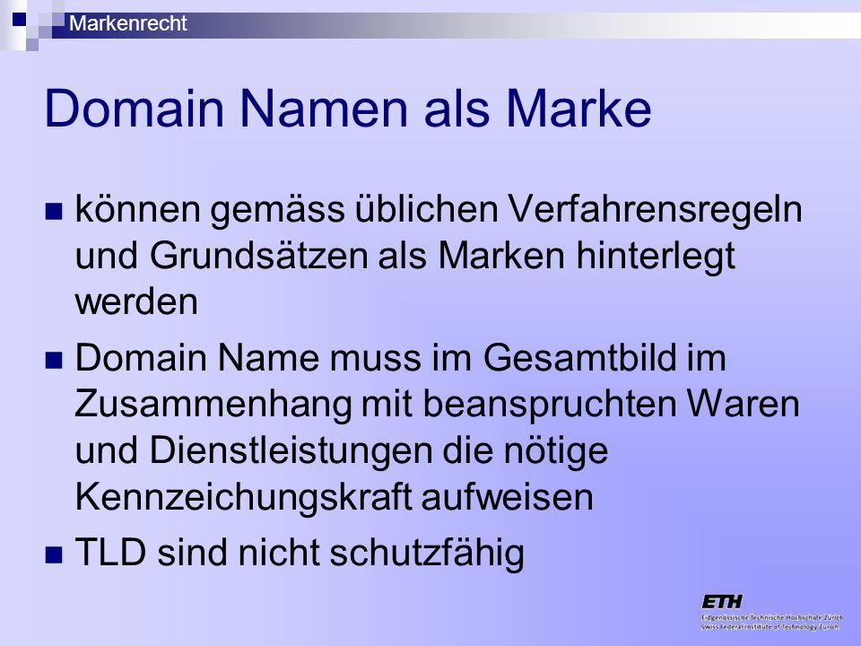 Domain Namen als Marke können gemäss üblichen Verfahrensregeln und Grundsätzen als Marken hinterlegt werden.