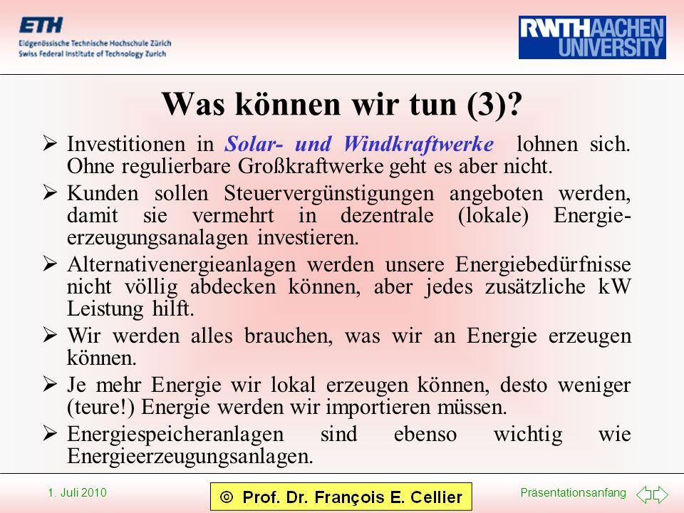 Was können wir tun (3) Investitionen in Solar- und Windkraftwerke lohnen sich. Ohne regulierbare Großkraftwerke geht es aber nicht.