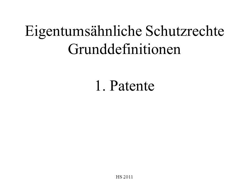 Eigentumsähnliche Schutzrechte Grunddefinitionen 1. Patente
