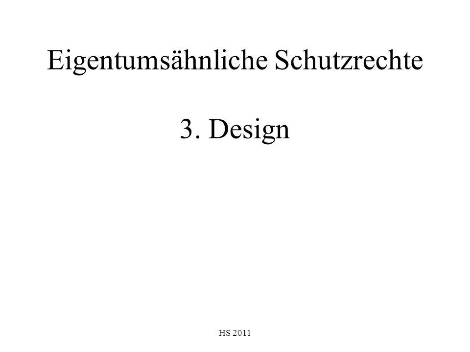 Eigentumsähnliche Schutzrechte 3. Design