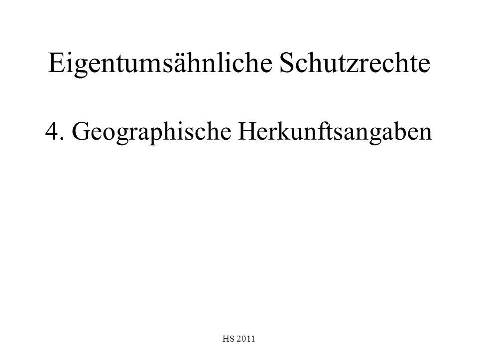Eigentumsähnliche Schutzrechte 4. Geographische Herkunftsangaben