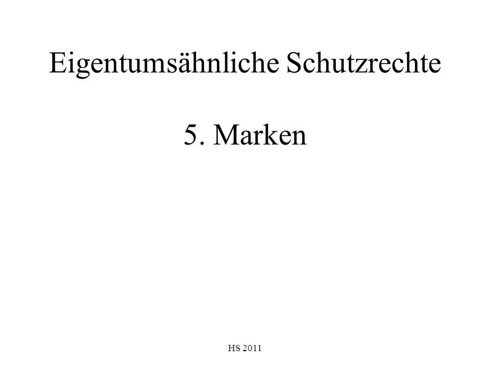 Eigentumsähnliche Schutzrechte 5. Marken