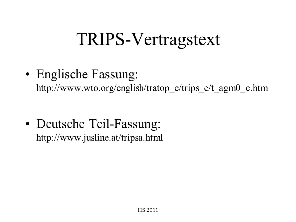 TRIPS-Vertragstext Englische Fassung: http://www.wto.org/english/tratop_e/trips_e/t_agm0_e.htm.