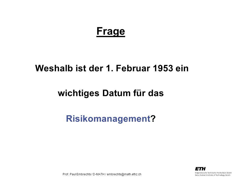 Frage Weshalb ist der 1. Februar 1953 ein wichtiges Datum für das Risikomanagement