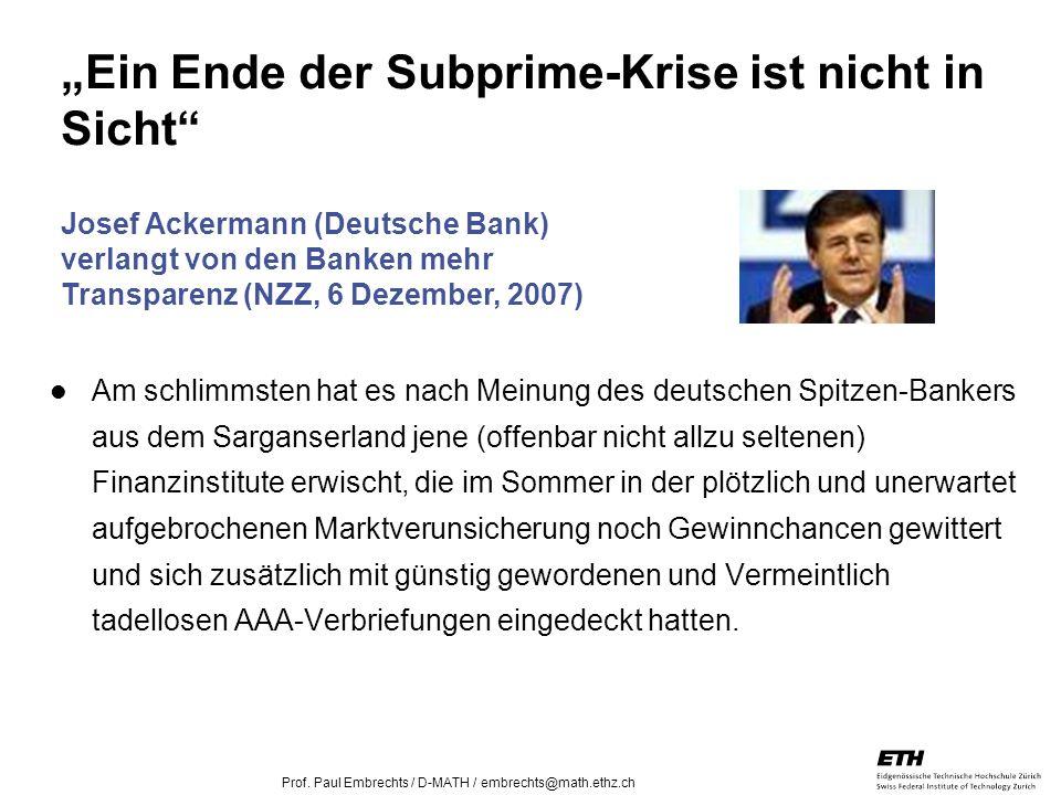 """""""Ein Ende der Subprime-Krise ist nicht in Sicht"""
