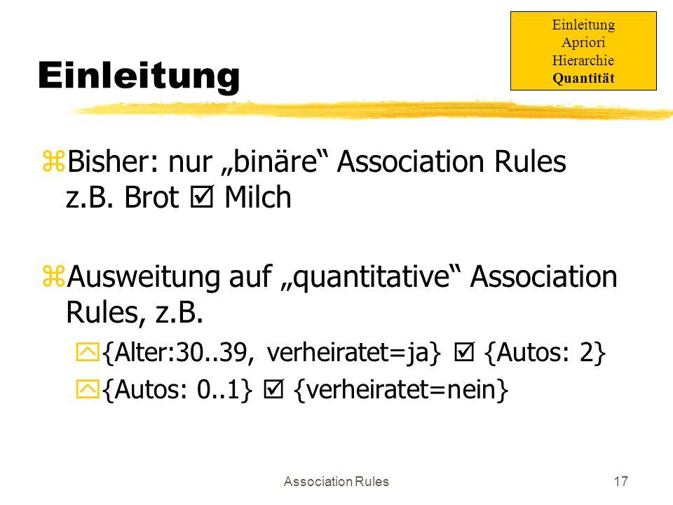 """Einleitung Bisher: nur """"binäre Association Rules z.B. Brot  Milch"""