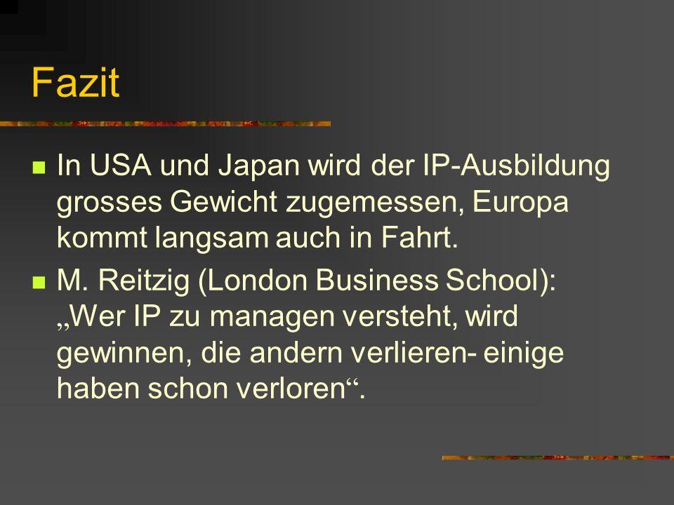 FazitIn USA und Japan wird der IP-Ausbildung grosses Gewicht zugemessen, Europa kommt langsam auch in Fahrt.