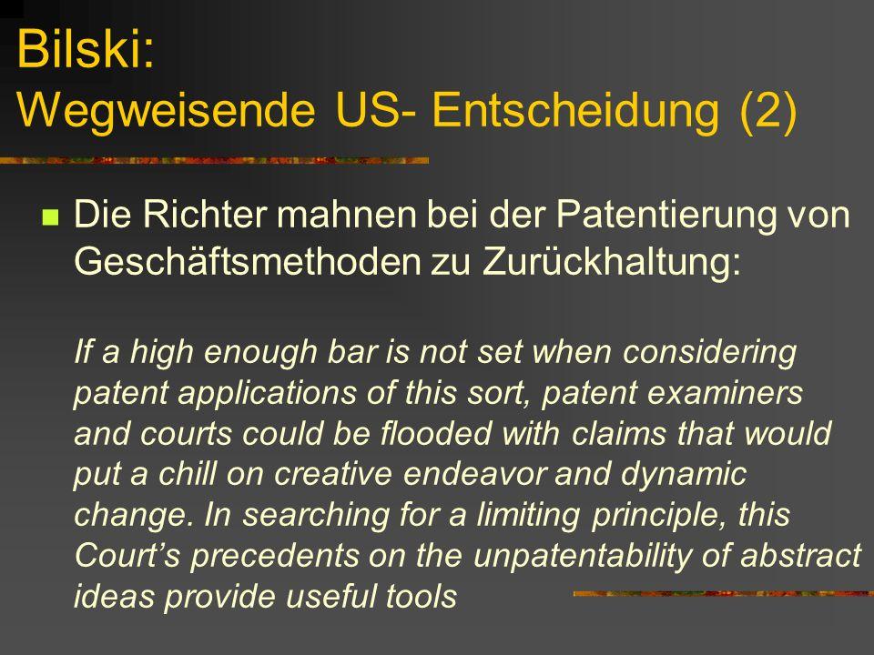 Bilski: Wegweisende US- Entscheidung (2)