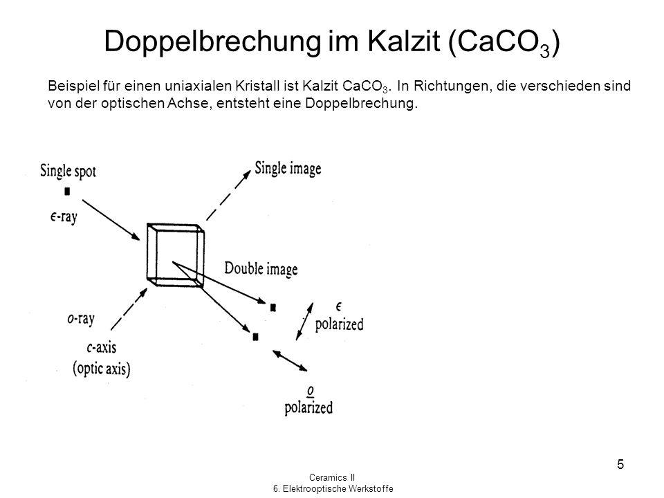 Doppelbrechung im Kalzit (CaCO3)