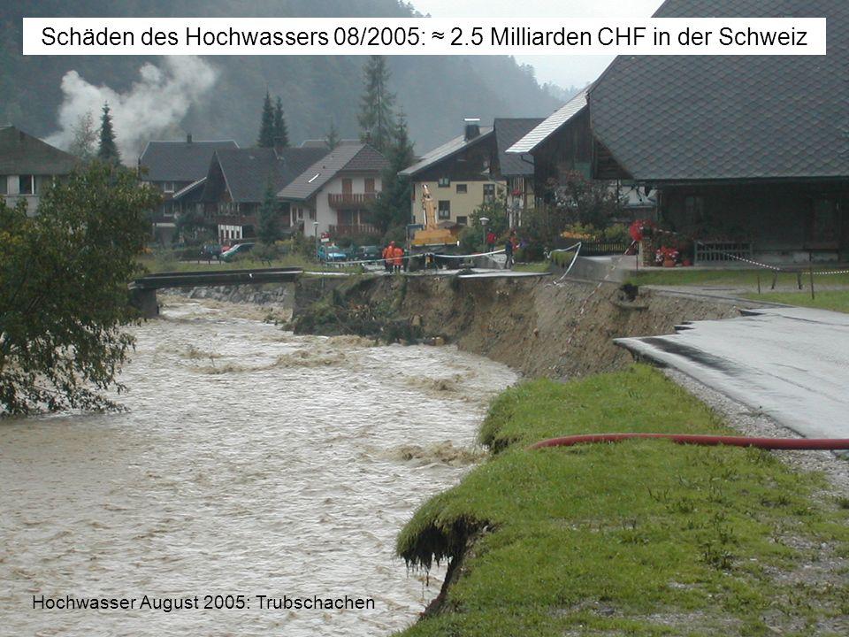 Schäden des Hochwassers 08/2005: ≈ 2.5 Milliarden CHF in der Schweiz