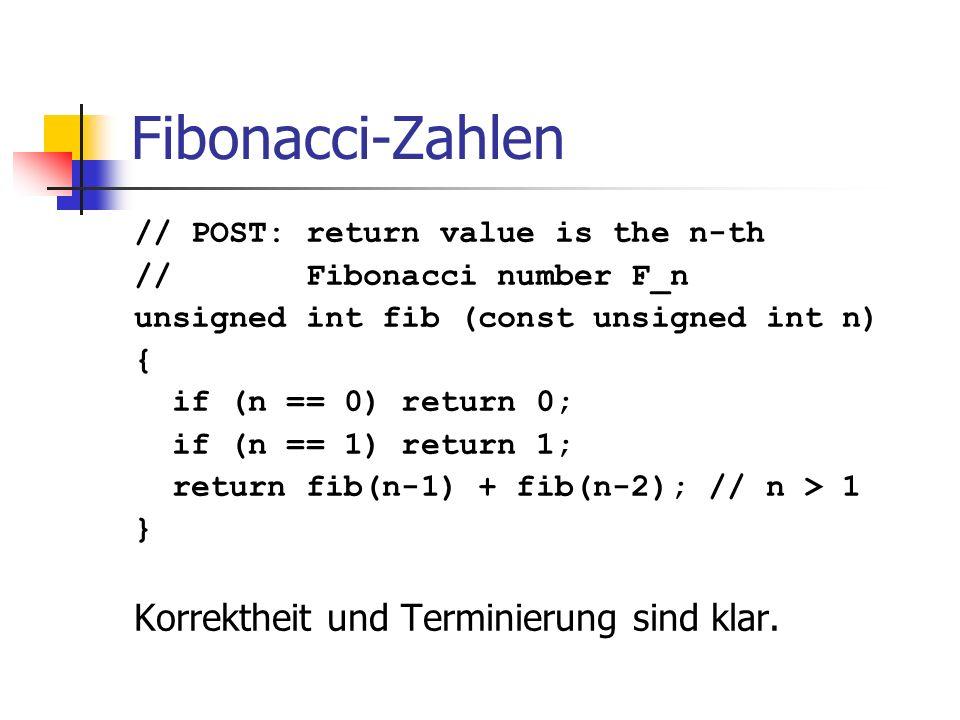 Fibonacci-Zahlen Korrektheit und Terminierung sind klar.