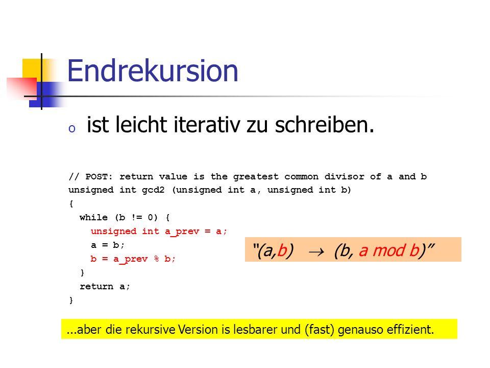Endrekursion ist leicht iterativ zu schreiben. (a,b)  (b, a mod b)