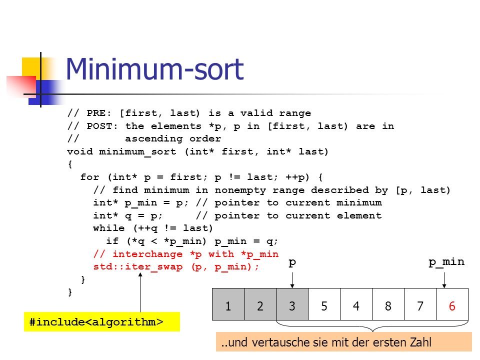 Minimum-sort p p_min 1 2 3 5 4 8 7 6 #include<algorithm>