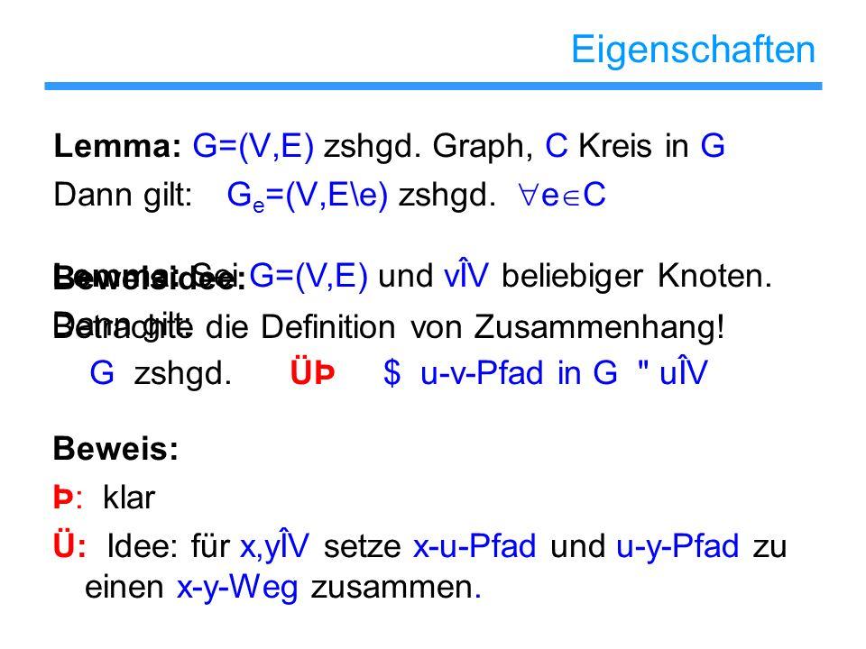 Eigenschaften Lemma: G=(V,E) zshgd. Graph, C Kreis in G
