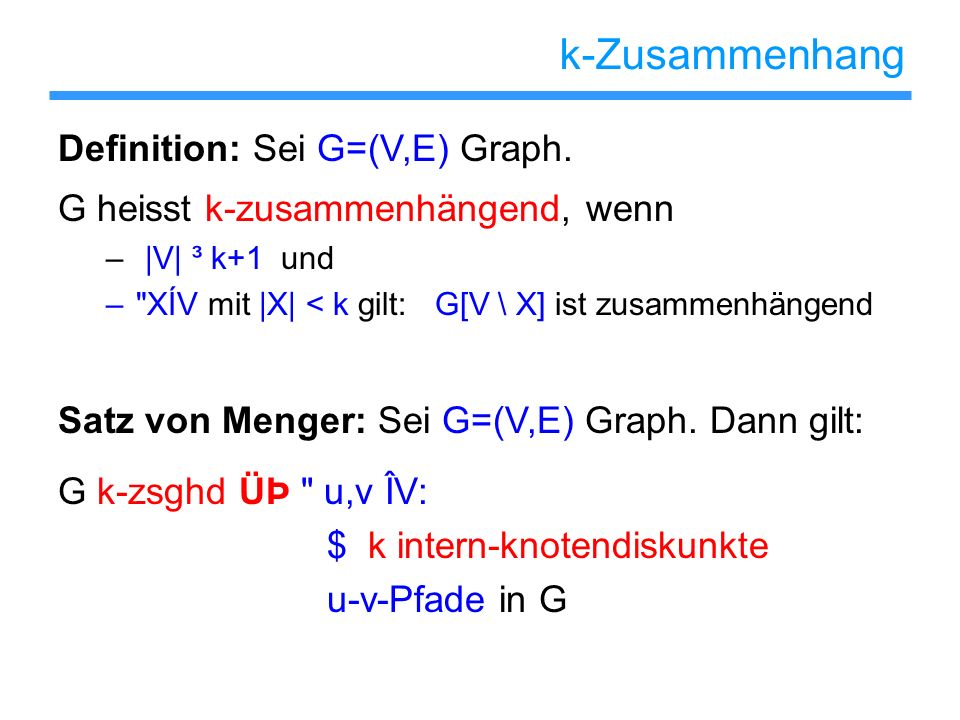 k-Zusammenhang Definition: Sei G=(V,E) Graph.