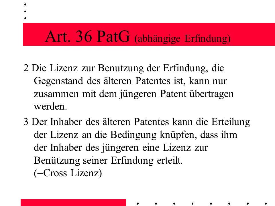 Art. 36 PatG (abhängige Erfindung)