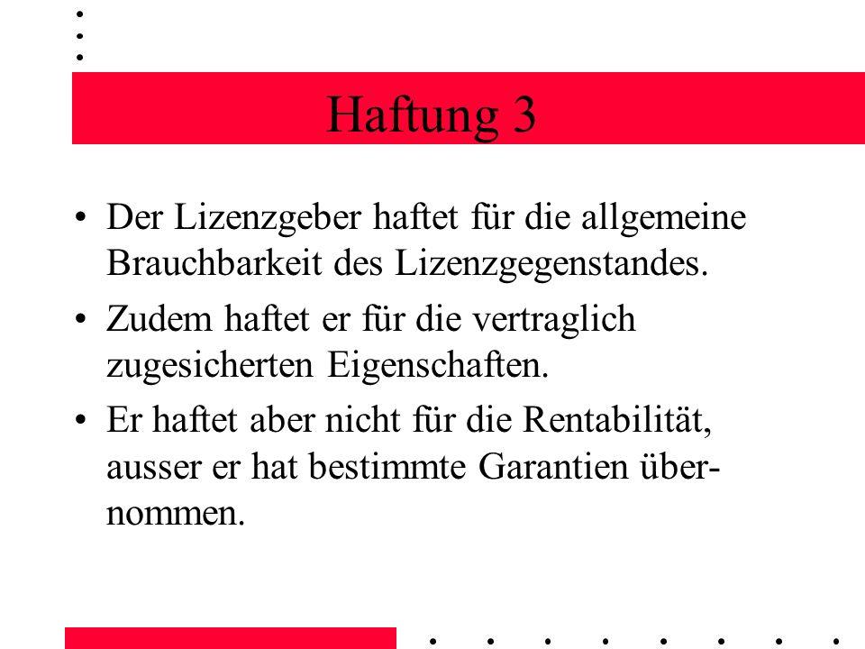 Haftung 3 Der Lizenzgeber haftet für die allgemeine Brauchbarkeit des Lizenzgegenstandes.