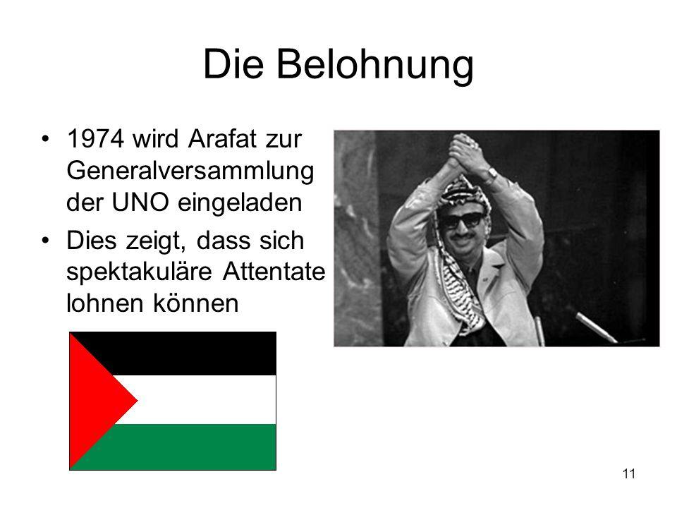 Die Belohnung 1974 wird Arafat zur Generalversammlung der UNO eingeladen.