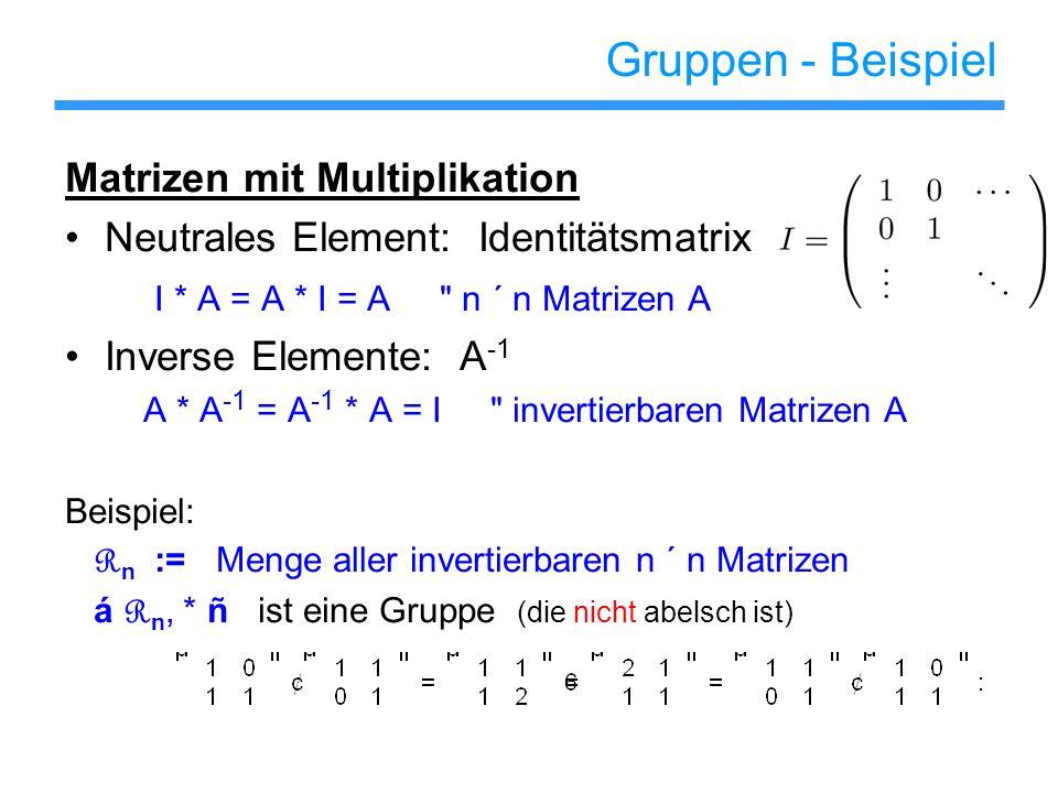 Gruppen - Beispiel Matrizen mit Multiplikation