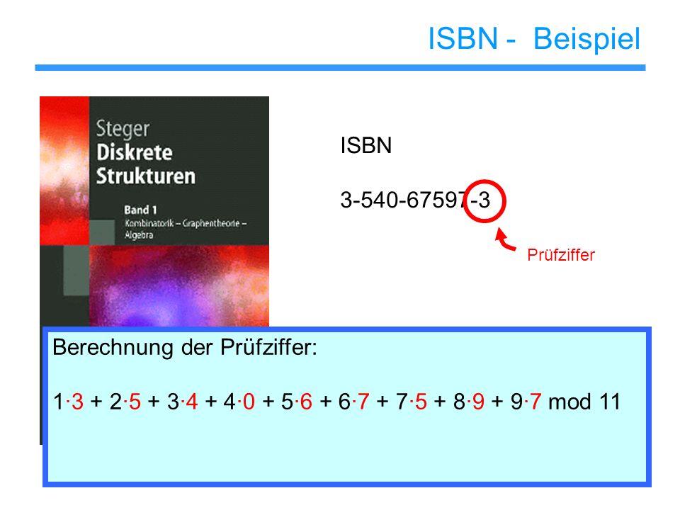ISBN - Beispiel ISBN 3-540-67597-3 Berechnung der Prüfziffer: