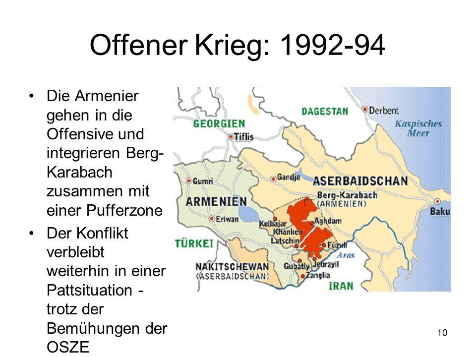 Offener Krieg: 1992-94 Die Armenier gehen in die Offensive und integrieren Berg-Karabach zusammen mit einer Pufferzone.