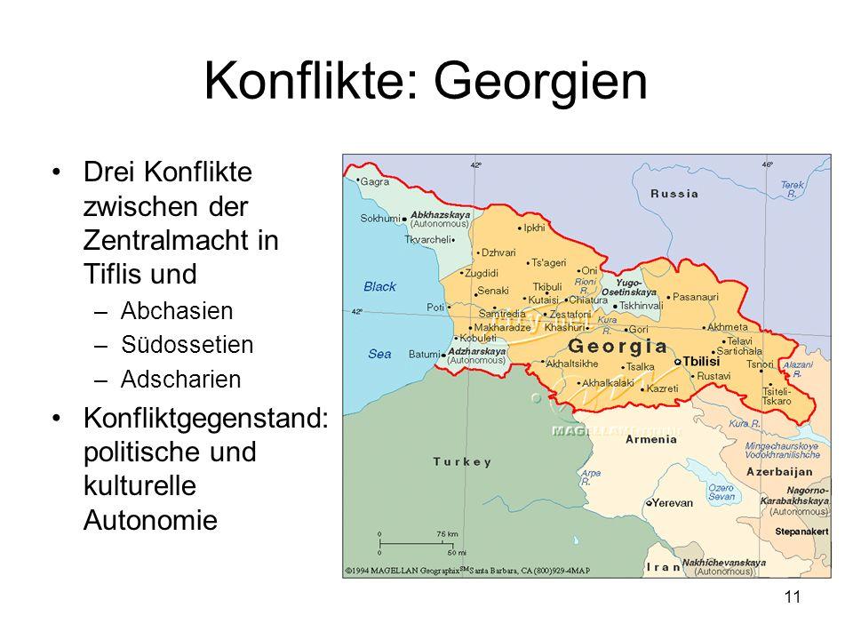 Konflikte: Georgien Drei Konflikte zwischen der Zentralmacht in Tiflis und. Abchasien. Südossetien.