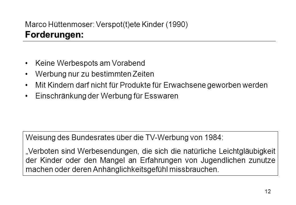 Marco Hüttenmoser: Verspot(t)ete Kinder (1990) Forderungen: