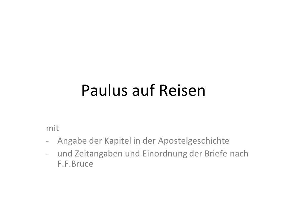Paulus auf Reisen mit Angabe der Kapitel in der Apostelgeschichte