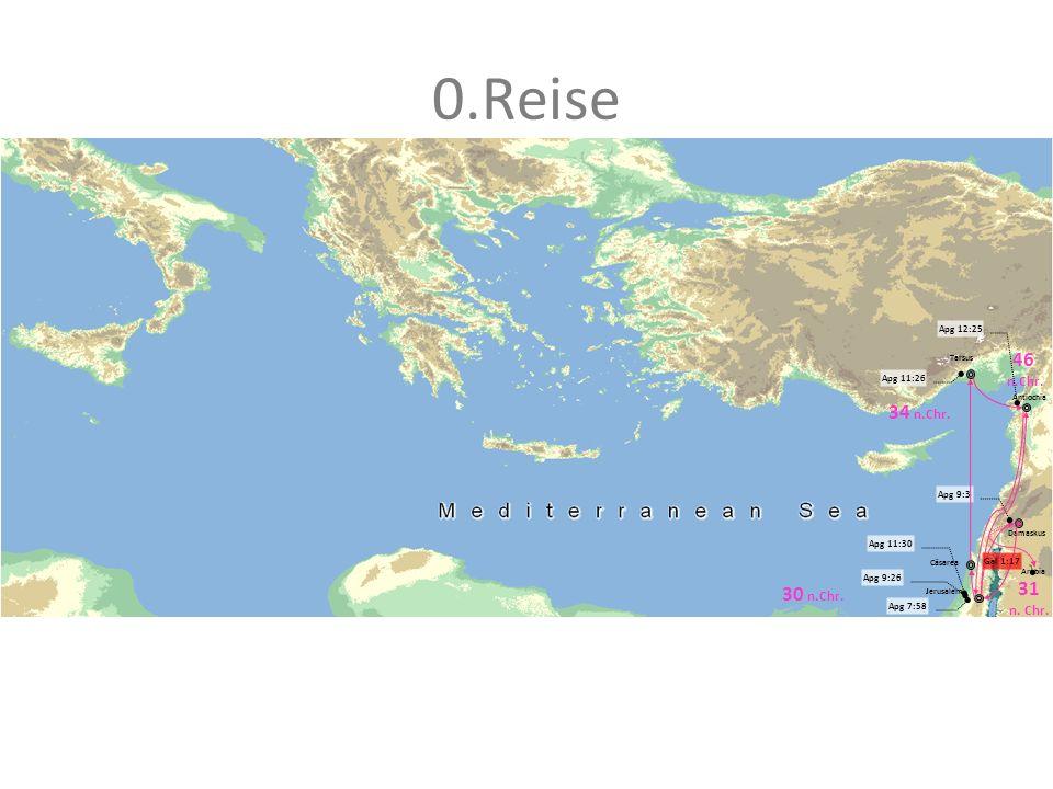 0.Reise 46 34 n.Chr. 31 30 n.Chr. n.Chr. n. Chr. Apg 12:25 Apg 11:26