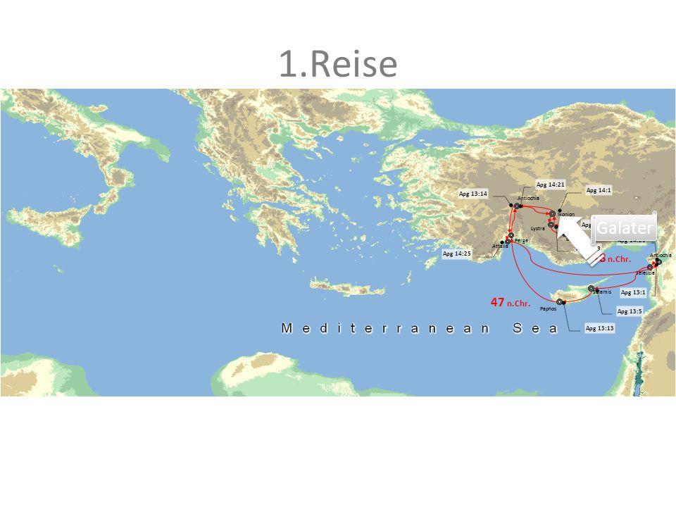 1.Reise Galater 48 n.Chr. 47 n.Chr. Apg 14:21 Apg 14:1 Apg 13:14