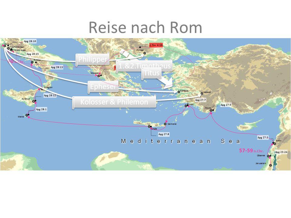 Reise nach Rom Philipper 1.&2.Timotheus Titus Epheser